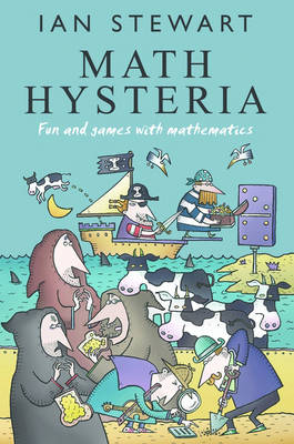 Math Hysteria Fun and Games with Mathematics by Ian Stewart
