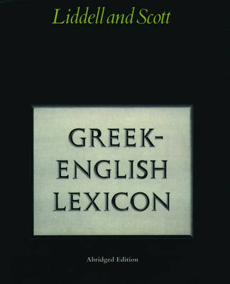 Abridged Greek Lexicon by H. G. Liddell, R. Scott