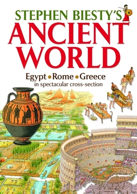 Stephen Biesty's Ancient World Rome, Egypt and Greece in Spectacular Cross-section by Stephen Biesty