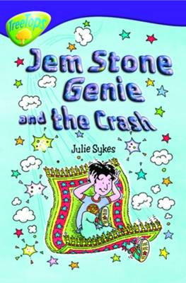 Oxford Reading Tree: Level 11b: Treetops: GEM Stone Genie - The Crash by Julie Sykes