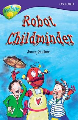 Oxford Reading Tree: Stage 11B: TreeTops: Robot Childminder by Jonny Zucker