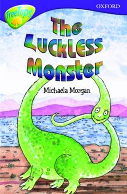 Oxford Reading Tree: Stage 11B: TreeTops: the Luckless Monster by Michaela Morgan