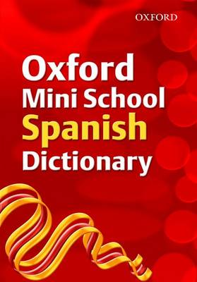 Oxford Mini School Spanish Dictionary by Valerie Grundy, Nicholas Rollin