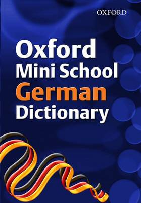 Oxford Mini School German Dictionary by Valerie Grundy, Nicholas Rollin