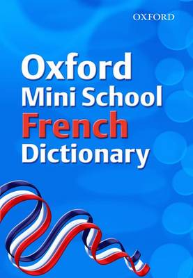 Oxford Mini School French Dictionary by Valerie Grundy, Nicholas Rollin