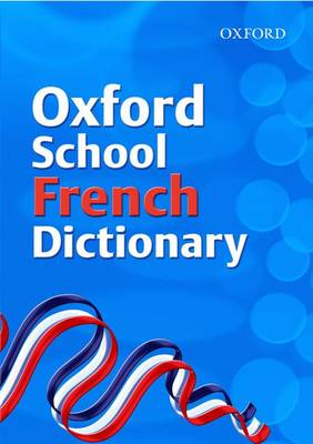 Oxford School French Dictionary by Valerie Grundy, Nicholas Rollin