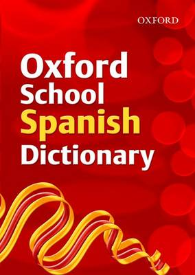 Oxford School Spanish Dictionary by Valerie Grundy, Nicholas Rollin