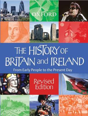 Oxford History of Britain and Ireland by Mike Corbishley, John Gillingham, Rosemary Kelly, Ian Dawson