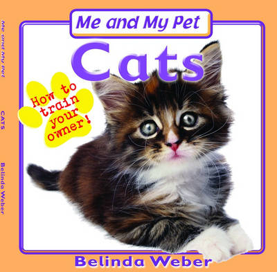 Me and My Pet Cats by Belinda Weber