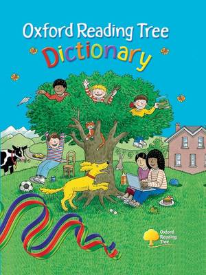 Oxford Reading Tree Dictionary by Roderick Hunt, Clare Kirtley