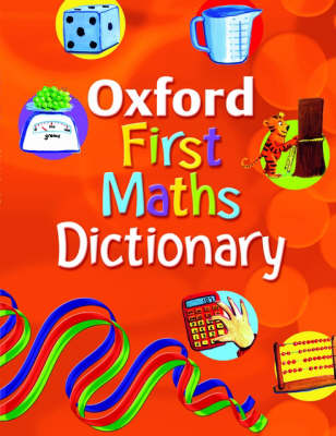 Oxford First Maths Dictionary by Peter Patilla