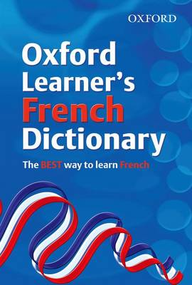 Oxford Learner's French Dictionary by Nicholas Rollin, Joanna Brough