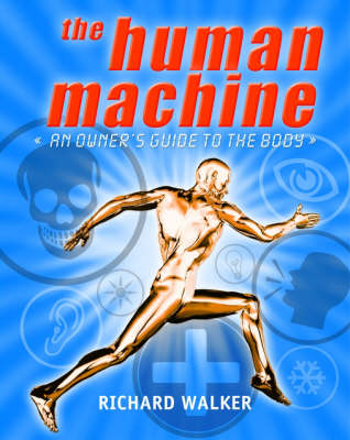 The Human Machine by Richard Walker