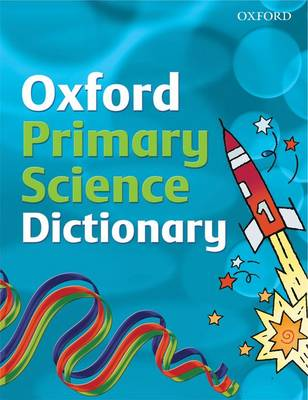 Oxford Primary Science Dictionary by Graham Peacock