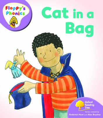 Oxford Reading Tree: Level 1+: Floppy's Phonics: Cat in a Bag by Roderick Hunt