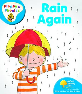 Oxford Reading Tree: Level 2A: Floppy's Phonics: Rain Again by Roderick Hunt