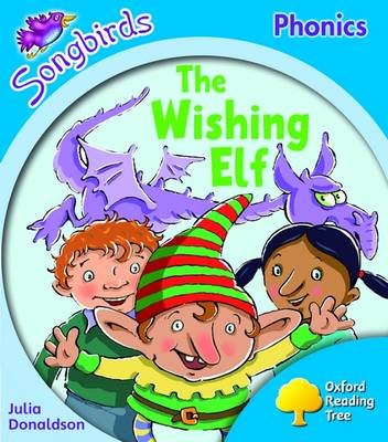 Oxford Reading Tree: Level 3: Songbirds More A: The Wishing Elf by Julia Donaldson