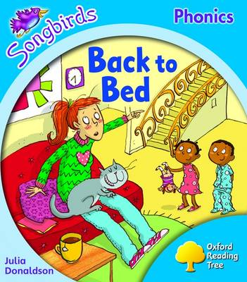 Oxford Reading Tree: Stage 3: Songbirds More A: Back to Bed by Julia Donaldson