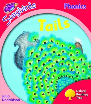 Oxford Reading Tree: Level 4: Songbirds More A: Tails by Julia Donaldson