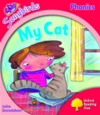 Oxford Reading Tree: Level 4: Songbirds More A: My Cat by Julia Donaldson