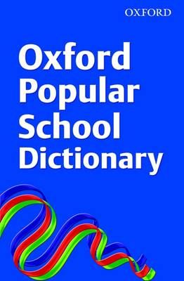 Oxford Popular School Dictionary by OUP