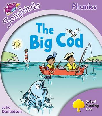 Oxford Reading Tree: Stage 1+: More Songbirds Phonics: the Big Cod by Julia Donaldson