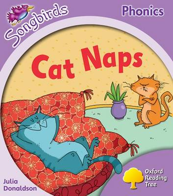 Oxford Reading Tree: Stage 1+: More Songbirds Phonics: Cat Naps by Julia Donaldson