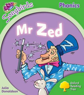 Oxford Reading Tree: Level 2: More Songbirds Phonics: Mr Zed Stage 2 More A Songbirds Phonics by Julia Donaldson