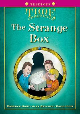 Oxford Reading Tree: Level 10+: Treetops Time Chronicles: Strange Box by Roderick Hunt, David Hunt