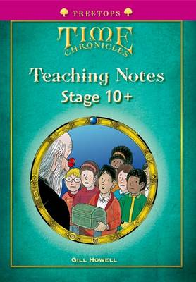 Oxford Reading Tree: Level 10+: Treetops Time Chronicles: Teaching Notes by Roderick Hunt, David Hunt