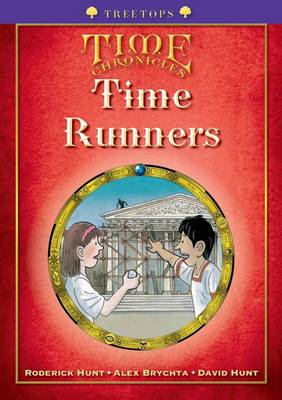 Oxford Reading Tree: Level 11+: Treetops Time Chronicles: Time Runners by Roderick Hunt, David Hunt