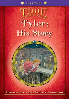 Oxford Reading Tree: Level 11+: Treetops Time Chronicles: Tyler: His Story by Roderick Hunt, David Hunt