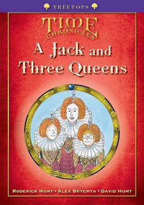 Oxford Reading Tree: Level 11+: Treetops Time Chronicles: Jack and Three Queens by Roderick Hunt, David Hunt