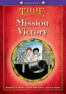 Oxford Reading Tree: Level 11+: Treetops Time Chronicles: Mission Victory by Roderick Hunt, David Hunt
