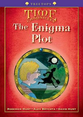 Oxford Reading Tree: Stage 11+: Treetops Time Chronicles: The Enigma Plot by Roderick Hunt, David Hunt