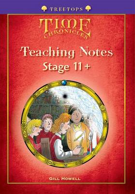 Oxford Reading Tree: Level 11+: Treetops Time Chronicles: Teaching Notes by Roderick Hunt, David Hunt