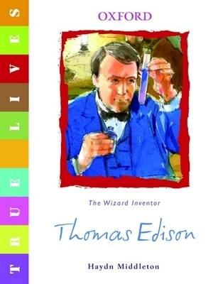 True Lives: Thomas Edison by Haydn Middleton