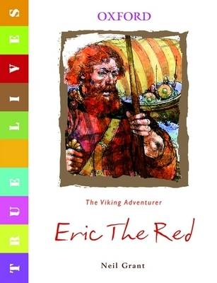 True Lives: Eric the Red by Neil Grant
