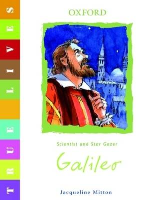 True Lives: Galileo by Jacqueline Mitton