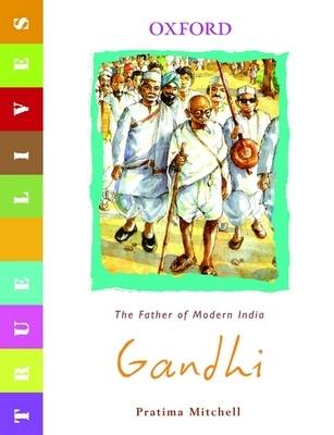 True Lives: Gandhi by Pratima Mitchell