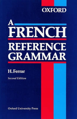 A French Reference Grammar by H. Ferrar