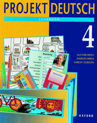 Projekt Deutsch: 4: Students' Book 4 by Alistair Brien, Sharon Brien, Shirley Dobson