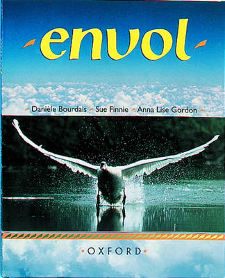Envol: Student's Book by Daniele Bourdais, Sue Finnie, Anna Lise Gordon