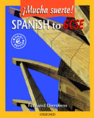 Spanish to GCSE Mucha Suerte! Mucha Suerte! by Fernand Dierckens