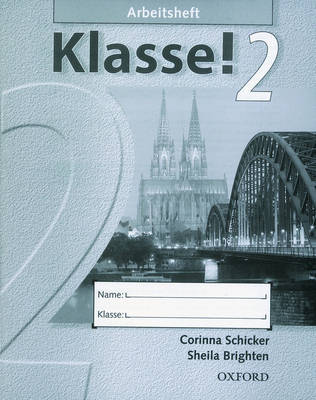 Klasse! 2: Workbook by Corinna Schicker, Sheila Brighten