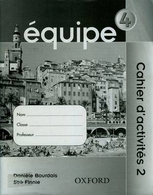 Equipe: Workbook 2 by Daniele Bourdais, Sue Finnie, Anna Lise Gordon