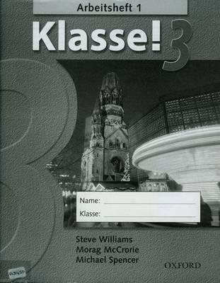 Klasse!: Part 3: Workbook by Morag McCrorie, Michael Spencer, Corinna Schicker