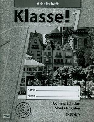 Klasse! 1: Workbook 1 Euro Edition by Corinna Schicker, Sheila Brighten