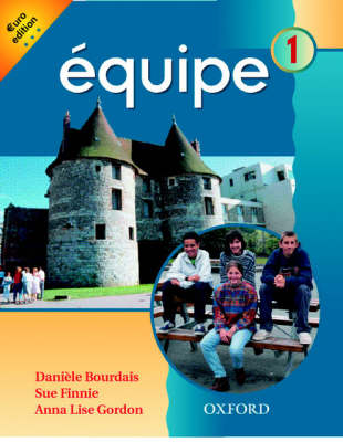 Equipe: Level 1: Student's Book 1 by Daniele Bourdais, Sue Finnie, Anna Lise Gordon