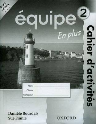 Equipe: Level 2: Workbook 2 by Daniele Bourdais, Sue Finnie, Anna Lise Gordon